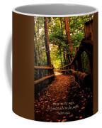 Show Me Thy Ways Coffee Mug