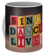 Sing Dance Live Coffee Mug