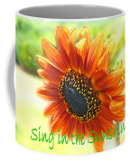 Sing In The Sunshine Coffee Mug