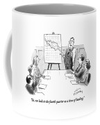 So, We Look To The Fourth Quarter As A Time Coffee Mug