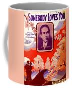 Somebody Loves You Coffee Mug