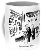 Something Drinkable Right Now Coffee Mug