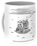 Sometimes I Wish You Had Taken That Job In New Coffee Mug