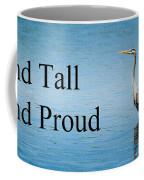 Stand Tall Stand Proud Coffee Mug