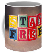 Stay Free Coffee Mug