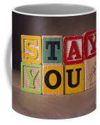 Stay You Coffee Mug