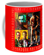 Steampunk Machines Celebrating 200 Years Of Timeless Elegance And Sustainable Innovation 20140515 C7 Coffee Mug
