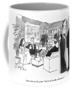 Steer Clear Of That Group.  They're All Terribly Coffee Mug
