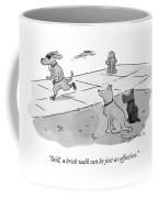 Still, A Brisk Walk Can Be Just As Effective Coffee Mug