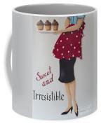 Sweet And Irresistible Coffee Mug