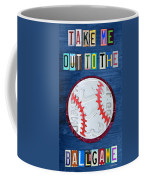 Take Me Out To The Ballgame License Plate Art Lettering Vintage Recycled Sign Coffee Mug