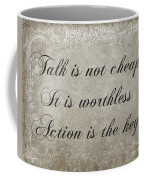 Talk Is Not Cheap It Is Worthless - Action Is Key - Poem - Emotion Coffee Mug