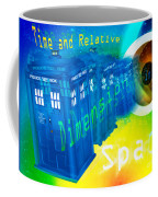 Tardis Time And Relative Dimension In Space Coffee Mug