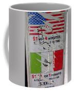 Telephone  Usa Mexico One Dollar Four Minutes Booth Us Mexico Flags Eloy Arizona 2005 Coffee Mug