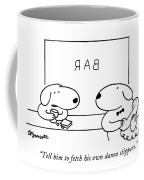Tell Him To Fetch His Own Damn Slippers Coffee Mug