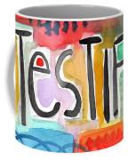 Testify- Colorful Pop Art Painting Coffee Mug