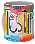 Testify Greeting Card- Colorful Painting Coffee Mug
