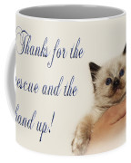 Thanks For The Rescue And The Hand Up Coffee Mug