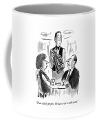 That Will Be Perfect.  We Have A Lot To Talk Coffee Mug