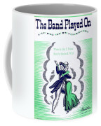 The Band Played On Coffee Mug