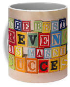 The Best Revenge Is Massive Success Coffee Mug