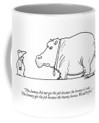 The Bunny Did Not Get The Job Because The Bunny Coffee Mug