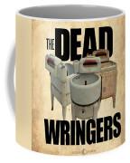 The Dead Wringers Poster Coffee Mug