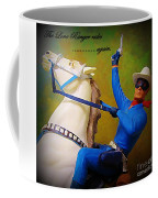 The Lone Ranger Rides Again Coffee Mug