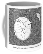 The Moon Speaks To The Earth. What's So Galling Coffee Mug