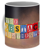 The Obstacle Is The Path Coffee Mug