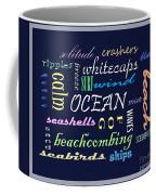 The Ocean Is... Coffee Mug
