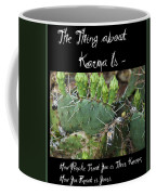 The Thing About Karma Is Coffee Mug