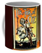 The Tik Tok Of Oz Coffee Mug