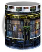 The Wife Knows Pub Coffee Mug