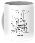 Then Don't Think Coffee Mug