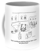 There's Something You Should Know Coffee Mug