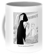 They Weren't Wilted Before You Picked Them Up! Coffee Mug
