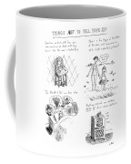 Things Not To Tell Your Kid Coffee Mug