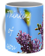 Thinking Of You - Greeting Card - Lilacs Coffee Mug