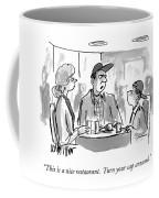 This Is A Nice Restaurant.  Turn Your Cap Around Coffee Mug
