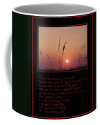 This Is The Beginning Of A New Day Coffee Mug by Bill Cannon