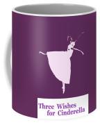 Three Wishes For Cinderella Coffee Mug