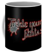 Tickle Your Fantasy Coffee Mug
