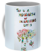 Tied To A Mechanism Of Unchanging Lives Coffee Mug