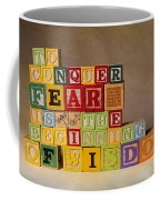 To Conquer Fear Is The Beginning Of Wisdom Coffee Mug