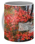 To Everything There Is A Season Coffee Mug