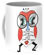 To Get What You Want Coffee Mug