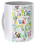 To Love What The Soul Hates Coffee Mug