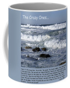 To The Crazy Ones Quote By Stove Jobs Coffee Mug