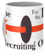 To The Recruiting Office For The 104th Coffee Mug by War Is Hell Store